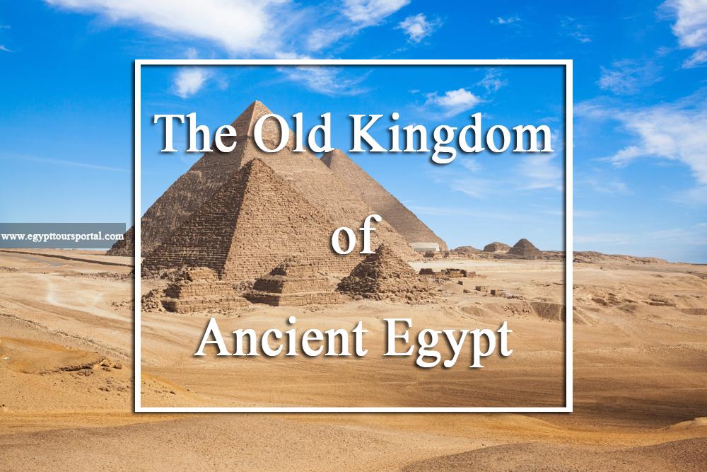 Old Kingdom of Ancient Egypt - Egypt Tours Portal