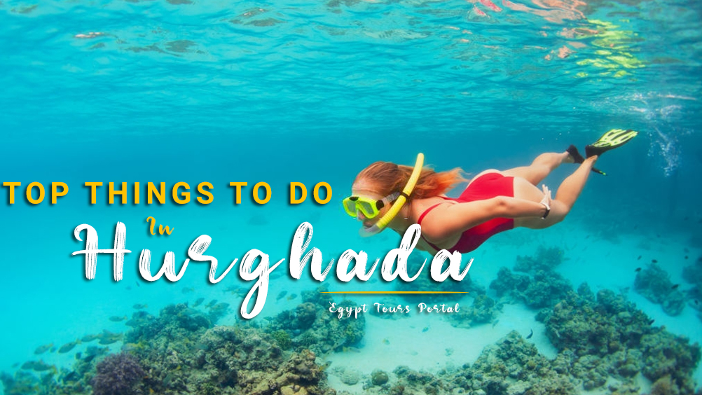 Things To Do In Hurghada | Activities in Hurghada Egypt