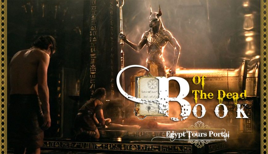 The Book of the Dead | Book of the Dead Summery | Egypt Tours Portal