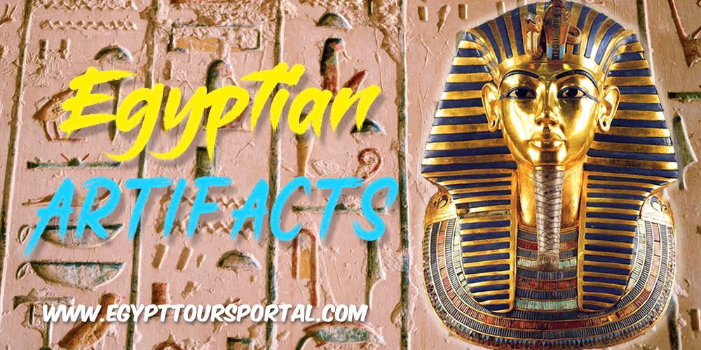 Ancient Egyptian Artifacts - Egypt Tours Portal