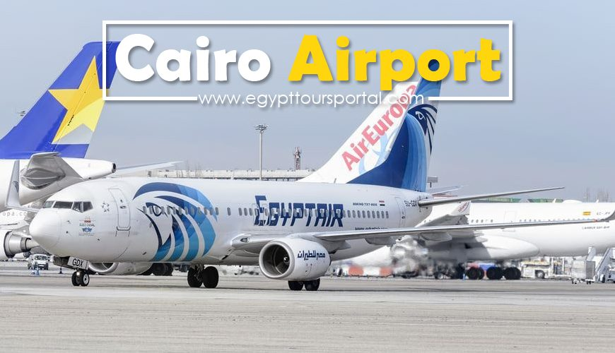 Cairo International Airport - Facts About Cairo International Airport - Egypt Tours Portal