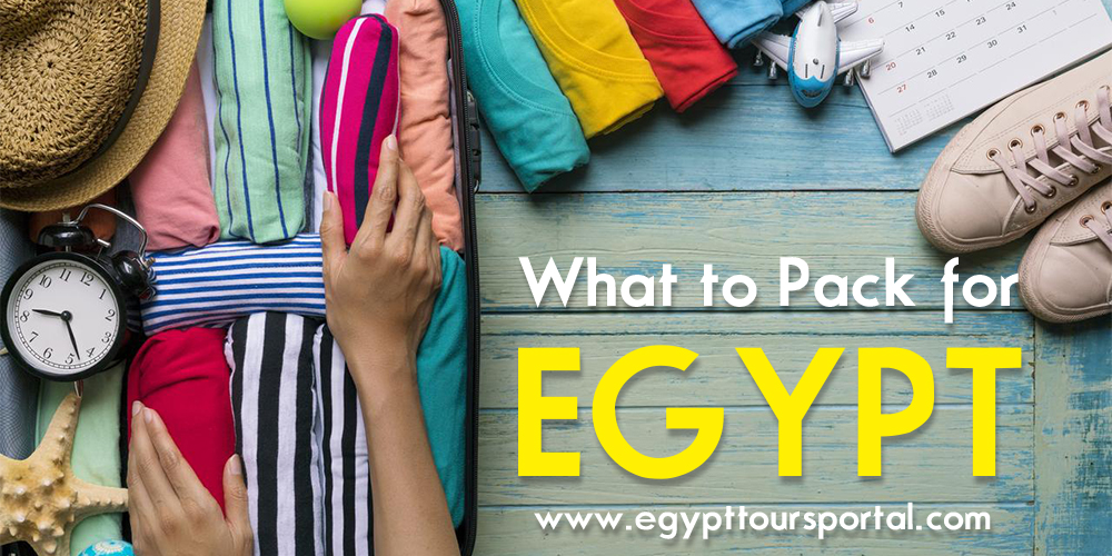 What to Pack for Egypt - What to Wear in Egypt - Egypt Tours Portal