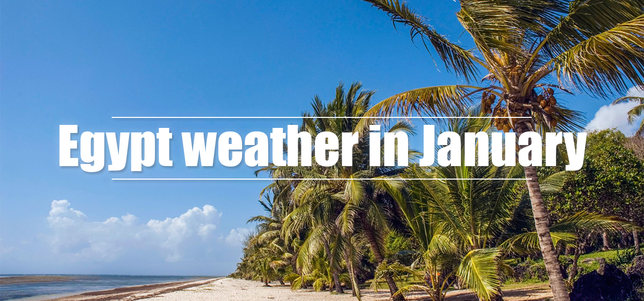 Egypt weather in January - Egypt Tours Portal