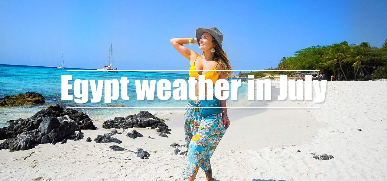 Egypt weather in July - Egypt Tours Portal