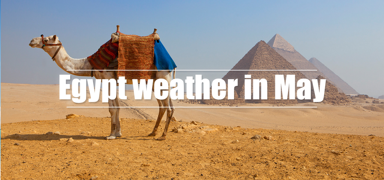 Egypt weather in May - Egypt Tours Portal