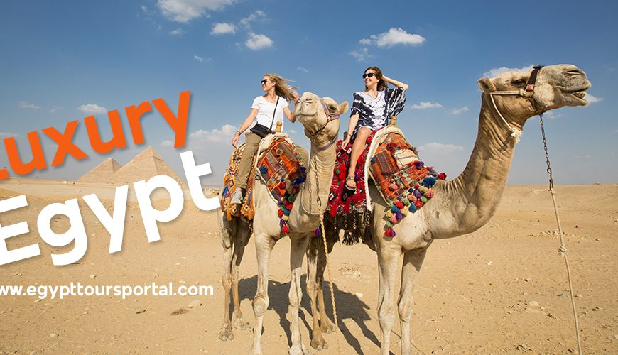 How to Enjoy Egypt in Luxury - Egypt Tours Portal