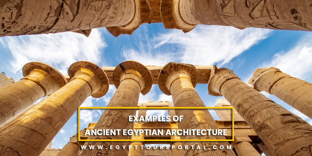 Examples of Ancient Egyptian Architecture - Egypt Tours Portal