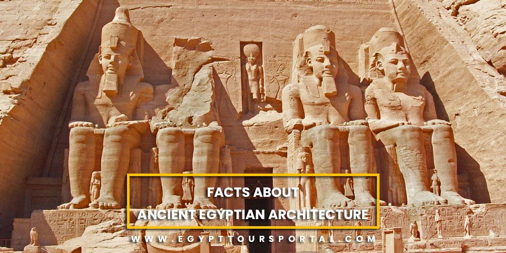 Facts about Ancient Egyptian Architecture - Egypt Tours Portal