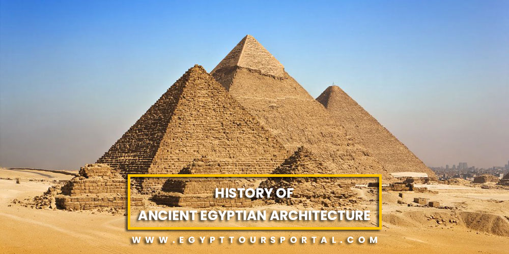 History of Ancient Egyptian Architecture - Egypt Tours Portal